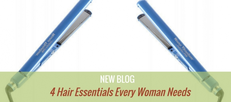 4 Hair Essentials Every Woman Needs