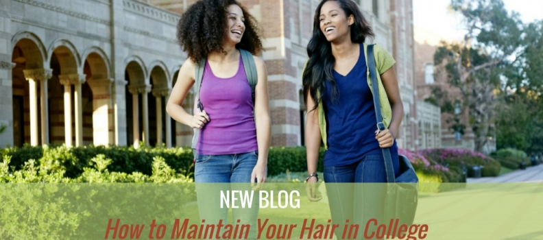 How to Maintain Your Hair in College