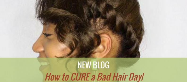 How to CURE a Bad Hair Day!
